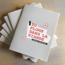 DU PLOMB DANS LA VIANDE / édition sérigraphie et bichromie / 100ex